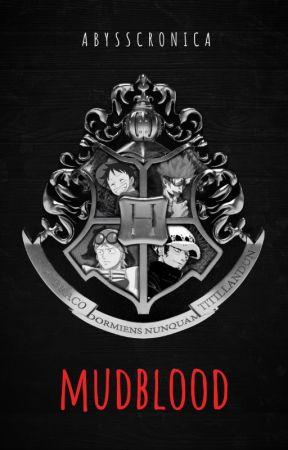 Mudblood [One Piece Hogwarts!AU] by AbyssCronica