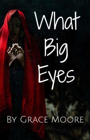 What Big Eyes by gracieamelia