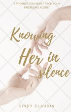 Knowing Her in Silence by claudycindy