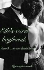 Elle's secret boyfriend . by anaghamuralli