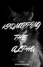 Kidnapping the Alpha (COMPLETED) by _sapient_