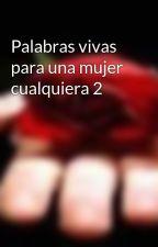 Palabras vivas para una mujer cualquiera 2 by JOBSBILL