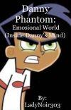 Danny Phantom:Emotional World (Inside Danny's Mind) cover