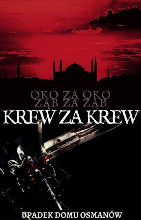ZAWIESZONE Krew za Krew  {Upadek domu Osmanów} by paulaaaaa98
