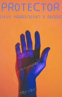 Protector // Steve Harrington // x reader cover