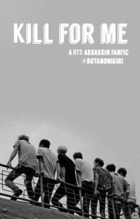 Kill For Me || BTS by bgtanonigiri