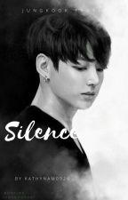 JUNGKOOK FF | Silence [Short] ✔️ by kathynam0924