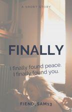 Finally by Fiend_Sam13