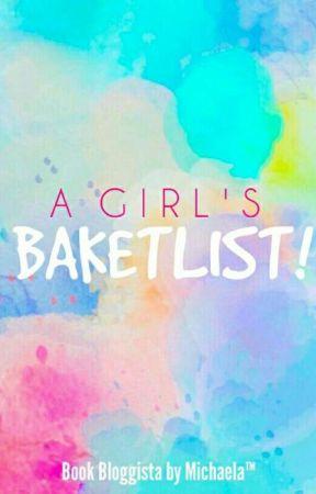 A GIRL'S BAKETLIST by amessipen