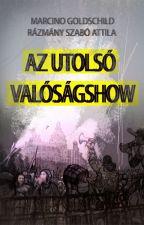 Az Utolsó Valóságshow by leiazoegallegos