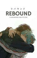 Rebound (Kagakuro)  by 28feels