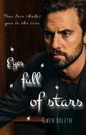 Eyes full of stars | ✔️ by GwenBoleyn