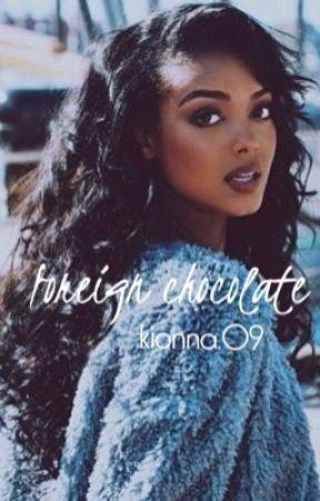 Foreign Chocolate {AMBW}   by kionna09