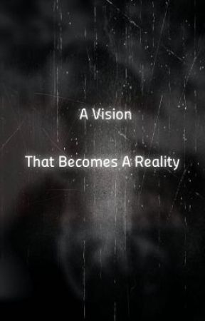 A Vision That Becomes A Reality by Damien_Smith22