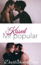 I Kissed Mr. Popular (IKMP Series #1) [EDITING] by DevilishingDiva