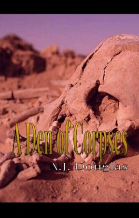 A Den of Corpses  by MidNight_WriteR360