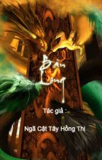 Bàn Long (FULL) by gphat01