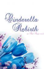 Cinderella Rebirth //hiatus by fantashanya