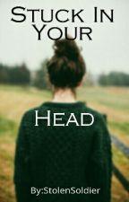 Stuck In Your Head  |  Matthew Daddario  by StolenSoldier