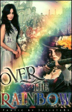Over the Rainbow [Concluída] by JulieteBs