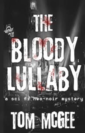 The Bloody Lullaby by TDMcGee