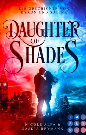 Daughter of Shades (Die Geschichte von Kyron und Salina) by darkbutterflyflower