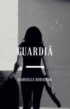 Guardiã  by Gabeberckman
