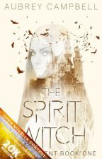 The Spirit Witch    Bewitchment #1 by ACampbellAuthor
