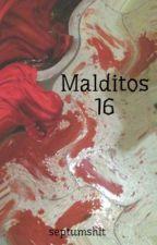 Malditos 16 by septumshit