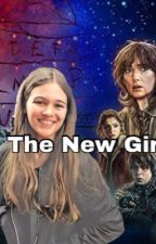 The New Girl|A Stranger Things FanFiction by FlorenceEliza