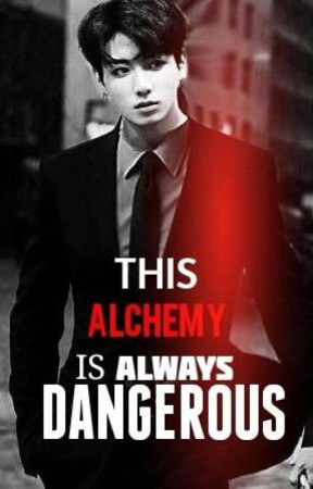 THIS ALCHEMY IS .always. DANGEROUS || JUNGKOOK {TOME 2} by ItsAlways_Me