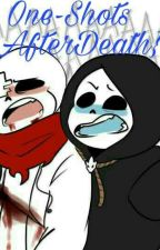 Afterdeath One-Shots {Requests Closed} by the-shipping-begins