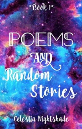 Poems, poems And Random stuff by LessyNight