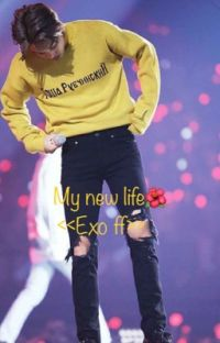 My new life? <<(Exo ff)>> cover