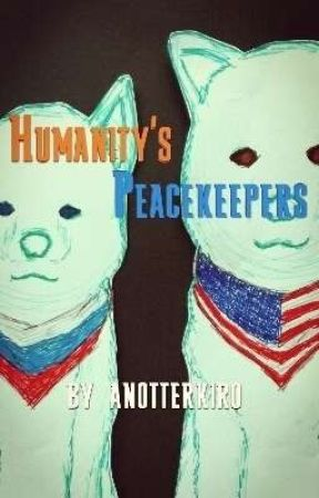 Humanity's Peacekeepers by anotterkiro