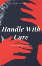 Handle With Care by Abiiharriet