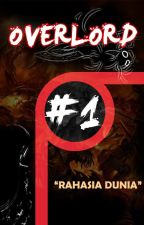 """Overlord Vol 1 """"Rahasia Dunia"""" by BeaterID"""