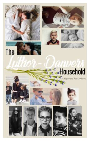The Luthor-Danvers Household - Supercorp by number-9-is-my-shet