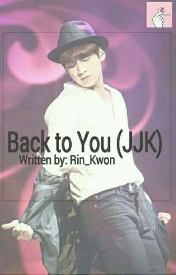 Back to You (JJK)-END ✔