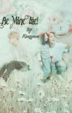 Be Mine Tae! (Udah End) by kimgyuni