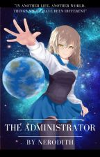 [ The Administrator ] by Nerodith
