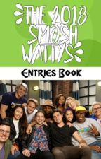 The 2018 Smosh Wattys: Entries Book [CLOSED] by Smosh_FanficAwards