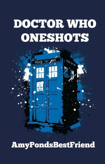 Doctor Who One Shots