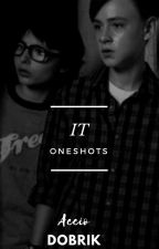 'IT' ✧ ONESHOTS/PREFERENCES by ightimmaheadoutttt