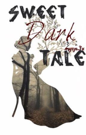 Sweet Dark Tale by Mcyp3x