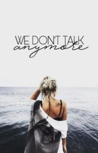 We Don't Talk Anymore | ✓ cover