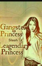 THE GANGSTER IS THE LEGENDARY PRINCESS by mobby21