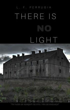 There is no Light by LuizFernandoPerrugia