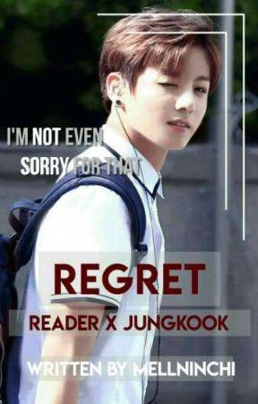 Regret -; Jungkook x Reader by Mellninchi