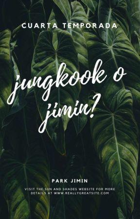 🍀4°|PJ•¿Jungkook o Jimin?|🍀 by MeliDeBebo